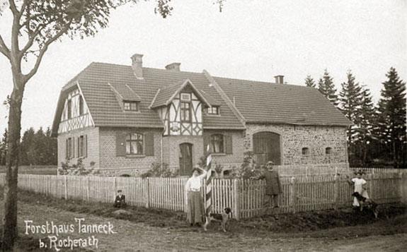 Das Forsthaus Tanneck (Foto um 1905) am Waldesrand von Rocherath-Krinkelt.